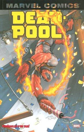 9782845386587: Deadpool, Tome 4 : Funérailles d'un taré