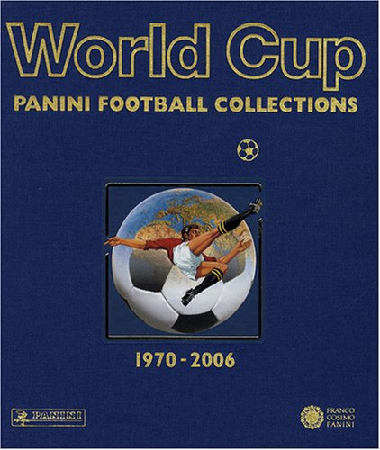 9782845389427: World Cup Panini Football Collections 1970 2006