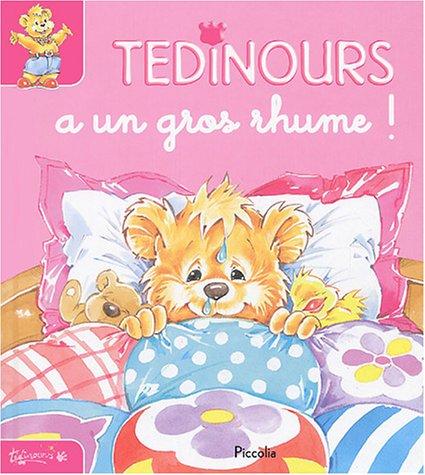 Tedinours a un gros rhume ! (9782845402829) by [???]