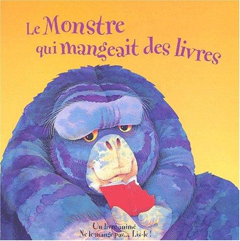 9782845402935: Le Monstre qui mangeait des livres