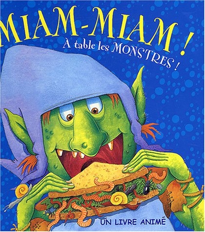 9782845406988: Miam-Miam ! : A la table des monstres !
