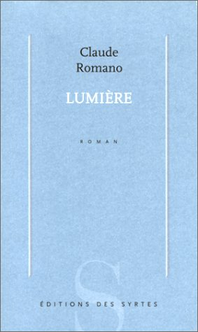 Lumière: Roman: Romano, Claude