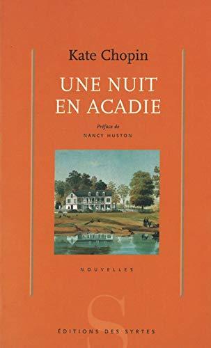 Une nuit en Acadie (9782845450592) by Kate Chopin; Nancy Huston; Marie-Claude Peugeot
