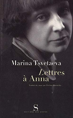 Lettres à Anna: Marina Tsvetaeva; Eveline Amoursky