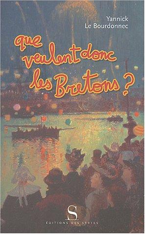 9782845450868: Que veulent donc les bretons?