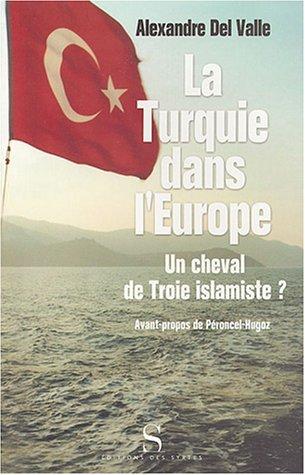 La Turquie dans l'Europe (French Edition): Alexandre Del Valle