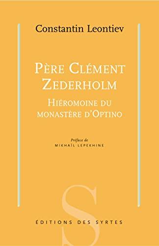 PÈRE CLÉMENT ZEDERHOLM : HIÉROMOINE DU MONASTÈRE D'OPTINO: ...