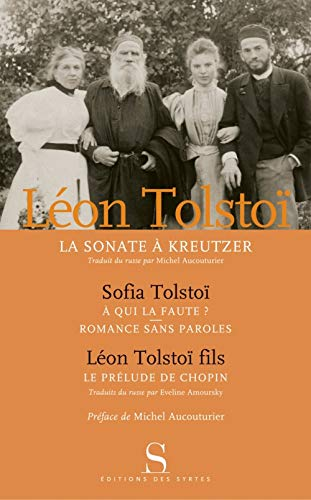La sonate à Kreutzer: L�on Tolsto�/Sofia Tolsto�/L�on Tolsto� fils
