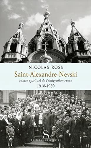 9782845451612: Saint Alexandre Nevski le pole spirituel de l'émigration russe