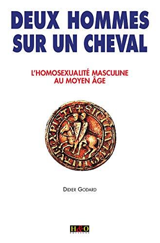 9782845470668: Deux hommes sur un cheval - L'homosexualité masculine au Moyen Âge