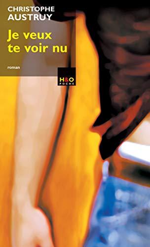 Je veux te voir nu: Christophe Austruy