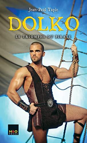 9782845472297: Dolko, Tome 2 : Le triomphe du pirate