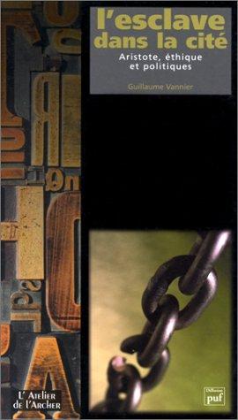 9782845480094: L'esclave dans la cité. Aristote, éthique et politiques