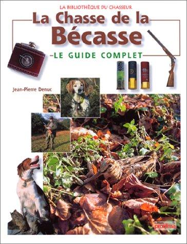 9782845500013: La chasse de la Bécasse