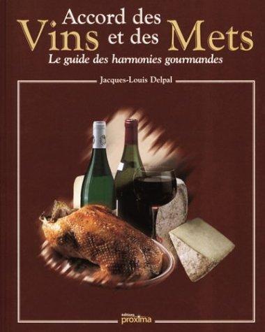 9782845500129: Accord des vins et des mets : Le Guide des harmonies gourmandes