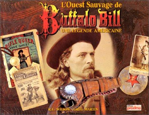 9782845500174: L'Ouest sauvage de Buffalo Bill, une légende américaine