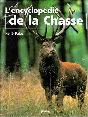 L'Encyclopédie de la chasse: Paloc René