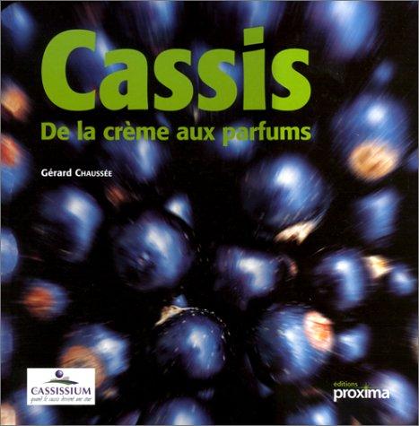 9782845500808: Cassis : De la crème aux parfums