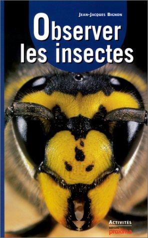 9782845500976: Observer les insectes