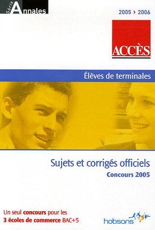 9782845551381: Accès : Annales du concours 2005, ESSCA, IESEG, ESDES
