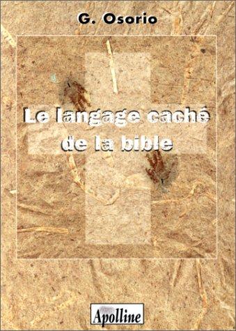 Le langage caché de la Bible: Osorio, Georges