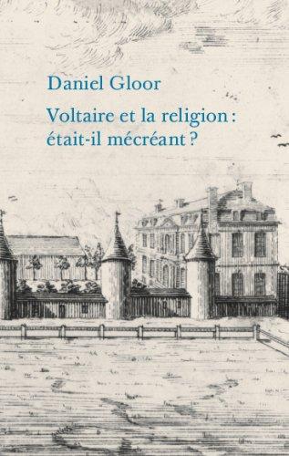 9782845590557: Voltaire et la religion: �tait-il m�cr�ant?