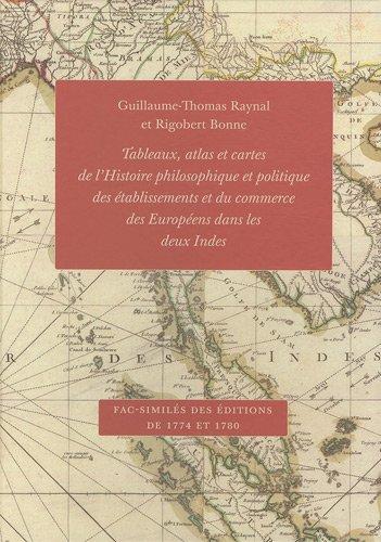 9782845590601: Tableaux, atlas et cartes de l'Histoire philosophique et politique des �tablissements et du commerce des Europ�ens dans les deux Indes : Fac-simil�s des �ditions de 1774 et 1780