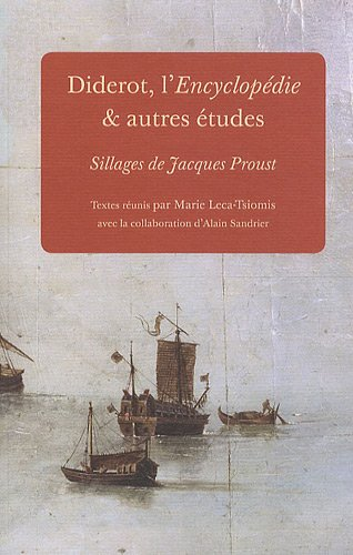 9782845590632: Diderot, l'Encyclopédie & autres études : Sillages de Jacques Proust