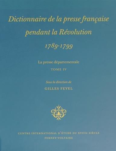 9782845591073: Dictionnaire de la presse française pendant la Révolution (1789-1799) : La presse départementale Tome 4