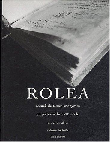 9782845610651: Rolea : Recueil de textes anonymes poitevins du XVIIe si�cle, �dition bilingue fran�ais-poitevin