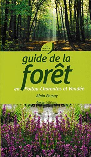 9782845610811: Guide de la Foret en Poitou-Charentses et Vendée
