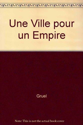 Une Ville pour un Empire: Gruel