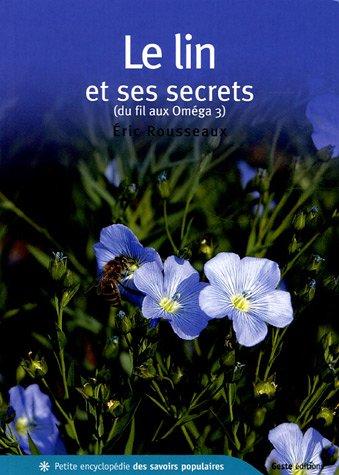 9782845612075: Le Lin et ses secrets : Du fil aux Oméga 3