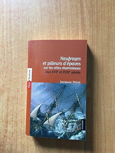 9782845613119: Naufrages et pilleurs d'épaves sur les côtes charentaise aux XVIIe et XVIIIe siècles
