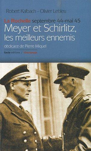 9782845613393: Meyer et Schirlitz, les meilleurs ennemis : La Rochelle, septembre 1944 - mai 1945 (Geste Poche)