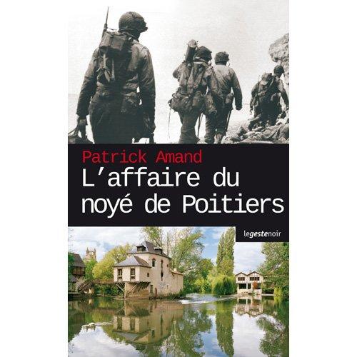 9782845615021: L'affaire du noye de Poitiers