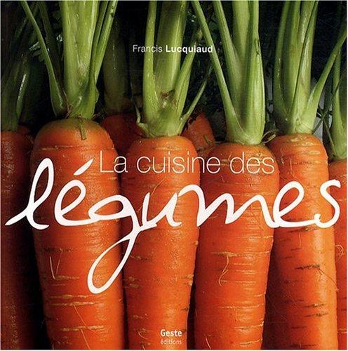 CUISINE DES LEGUMES: LUCQUIAUD FRANCIS