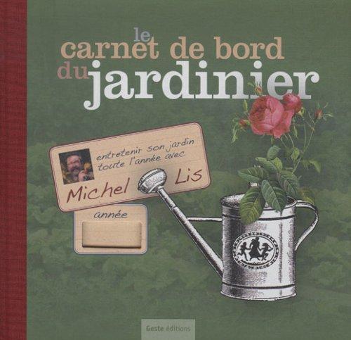 9782845615144: Le carnet de bord du jardinier (French Edition)