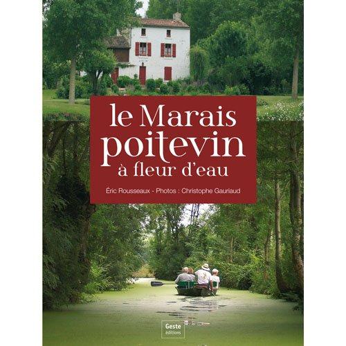 9782845615472: Poitevin Marsh- A cruise through the Poitevin Marsh