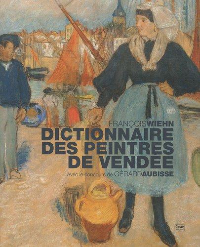 9782845617063: Dictionnaire des peintres de vendee
