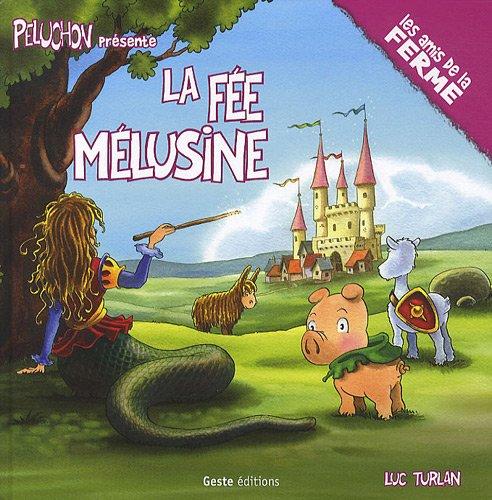 9782845617186: Peluchon, Tome : La f�e M�lusine (Les amis de la ferme)