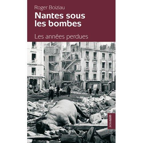 9782845617995: Nantes sous les bombes - POCHE