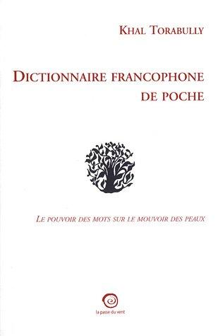 9782845621046: Dictionnaire francophone de poche : Le pouvoir des mots sur le mouvoir des peaux