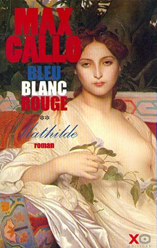 9782845630062: Bleu, blanc, rouge, tome 2 : Mathilde