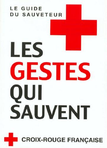 Le Guide du Sauveteur. Les Gestes qui: COLLECTIF, Pr Marc