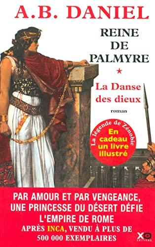 Reine de Palmyre, Tome 1 : La Danse des dieux : Avec un livre illustré: Daniel, A-B