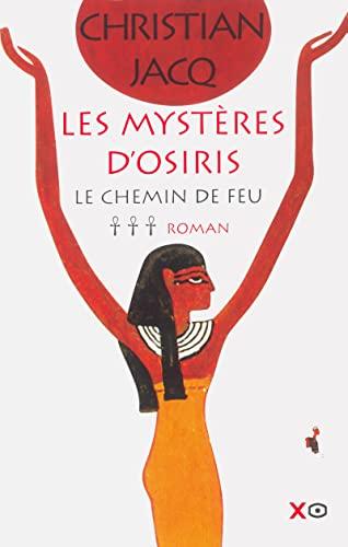 9782845631137: Les Mystères d'Osiris, tome 3 : Le Chemin de feu