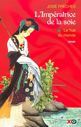 9782845631663: L'Imp�ratrice de la Soie, tome 1 : Le Toit du monde