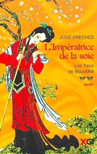 9782845631687: L'Impératrice de la soie, tome 2 : Les yeux de Bouddha
