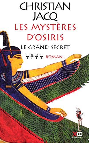 Les Mystères d'Osiris, tome 4 : Le Grand Secret: Christian Jacq